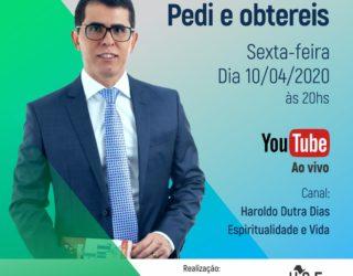 Pedi e Obtereis – 10/04/2020